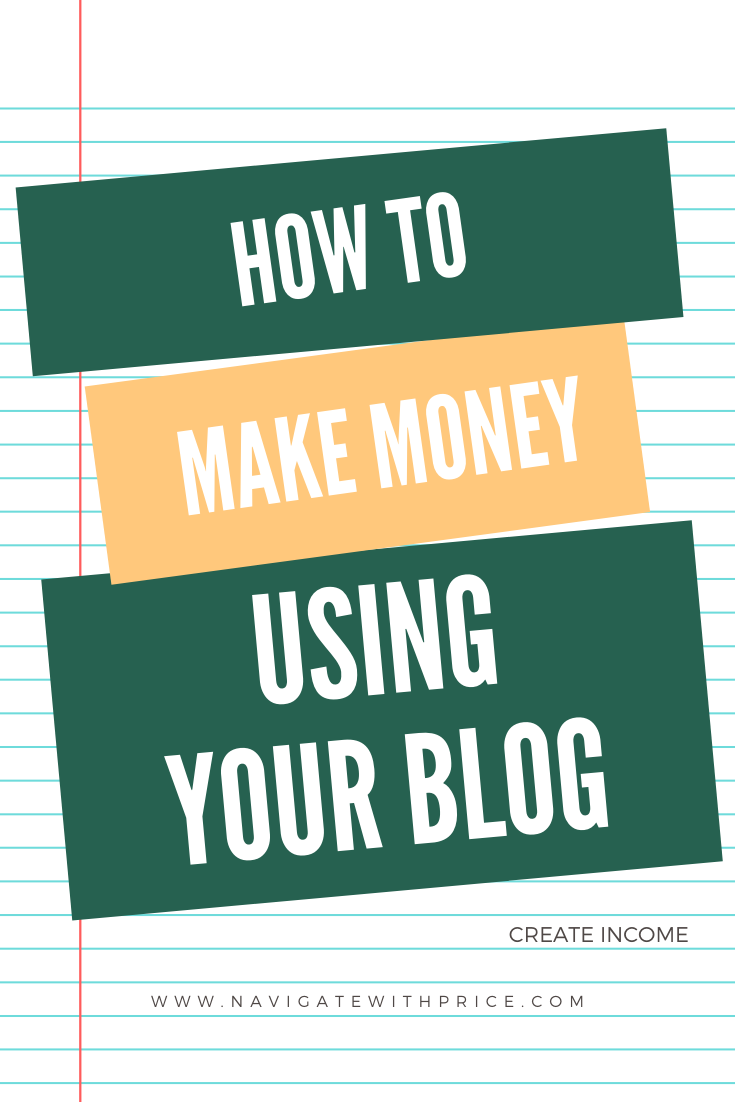 How to Make Money Using Your Blog