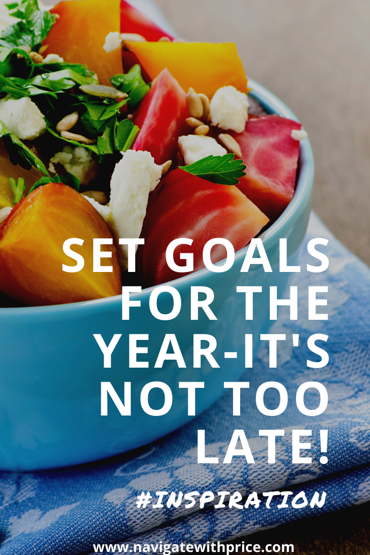 Set Goals for the Year - It's Not Too Late!